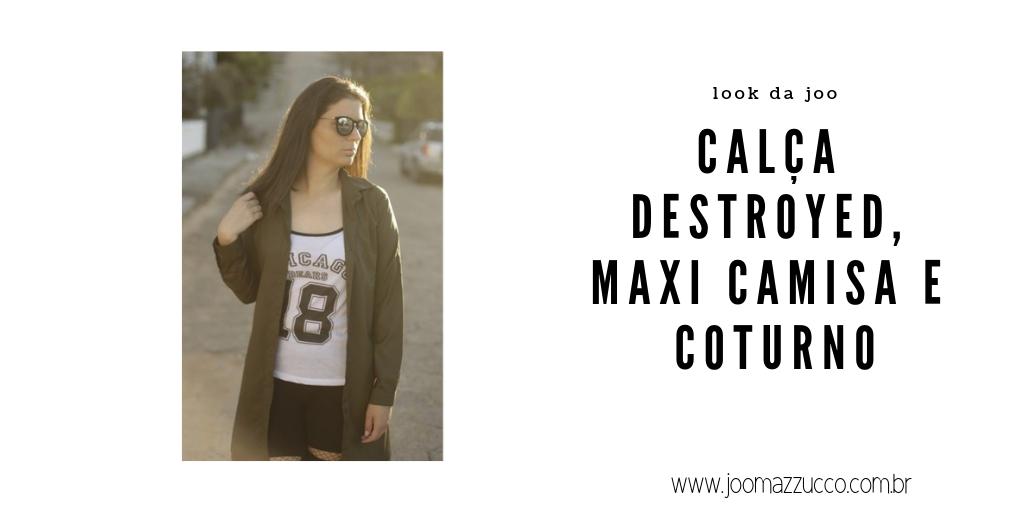 Elegance Functionality 54 - Look da Joo: Calça Destroyed, Maxi Camisa e Coturno