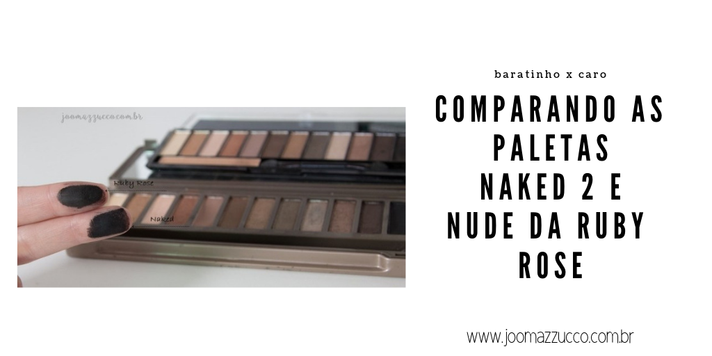 Elegance Functionality 42 - Comparando Naked 2 e Nude da Ruby Rose