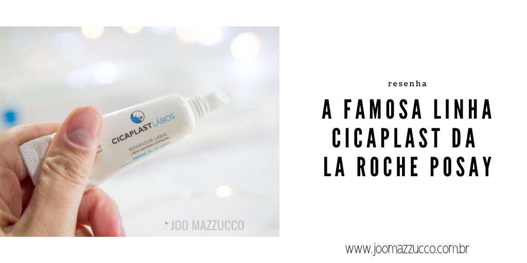Elegance Functionality 35 - Resenha: Testei a Linha Cicaplast da La Roche Posay