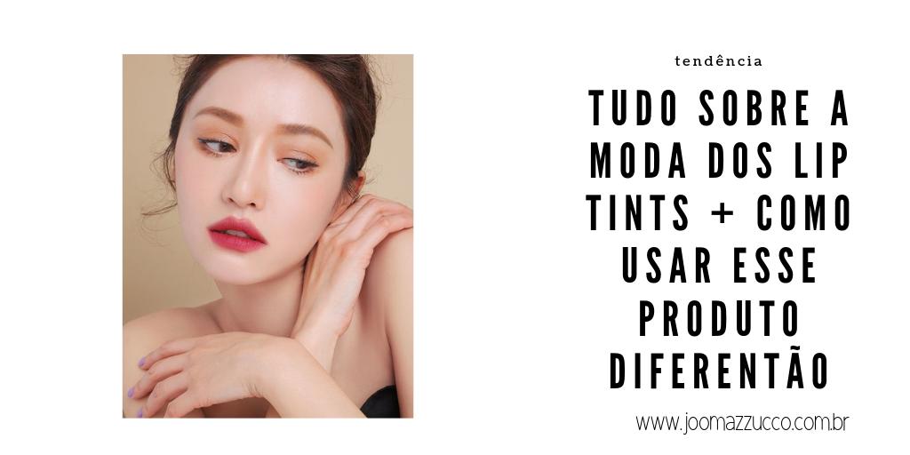 Elegance Functionality 12 - Tudo Sobre a mais Nova Trendy no Mundo da Maquiagem: Os Lip Tints