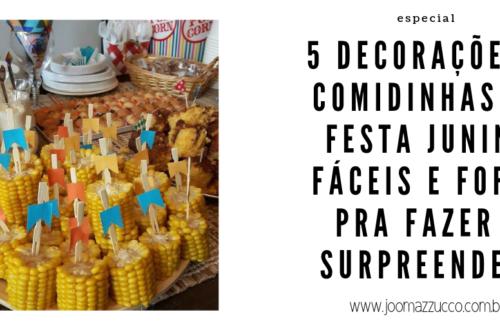 Elegance Functionality 18 500x330 - 5 Decorações e Comidinhas de Festa Junina Fáceis e Fofas