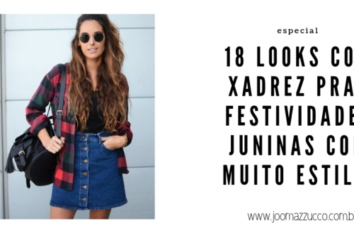 Elegance Functionality 21 500x330 - Festa Junina Fashionista: 18 Looks com Xadrez