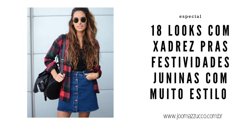 Elegance Functionality 21 - Festa Junina Fashionista: 18 Looks com Xadrez