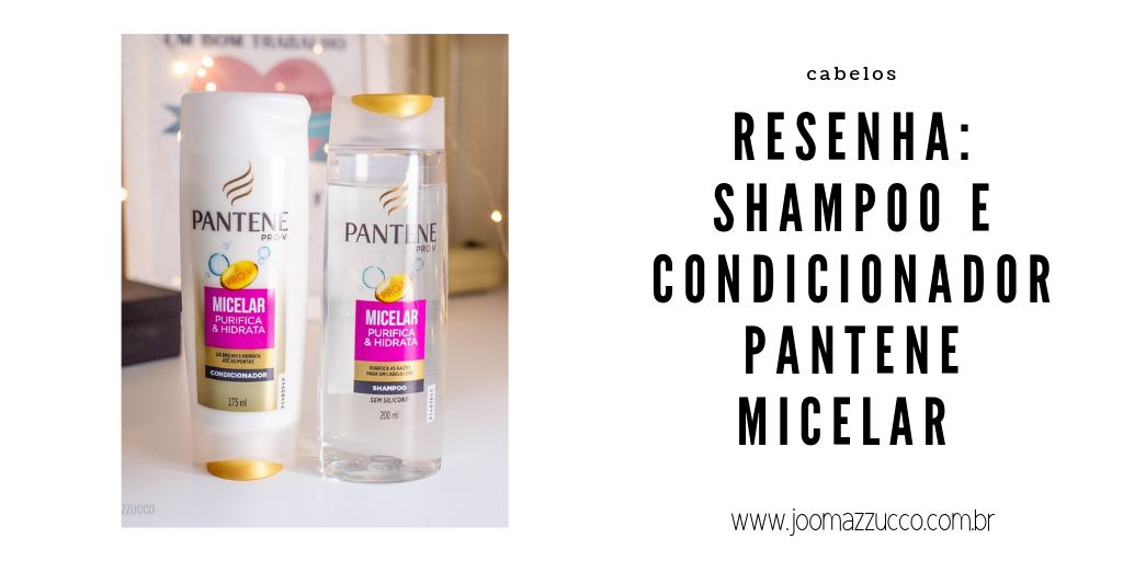 Elegance Functionality 22 - Resenha: Shampoo e Condicionador Pantene Micelar Purifica e Hidrata