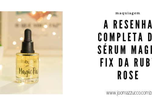 Elegance Functionality 24 500x330 - Resenha: Sérum Magic Fix da Ruby Rose