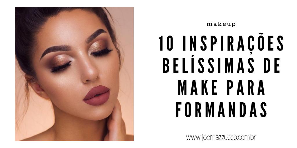 Elegance Functionality 4 - 10 Inspirações de Make para Formandas