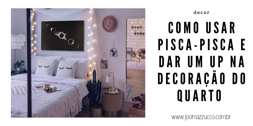 Elegance Functionality 5 - Decorlovers: Como usar Pisca-Pisca na Decor do Quarto
