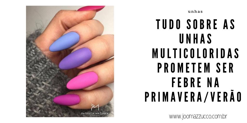 Elegance Functionality 1 1 - Unhas Multicoloridas São Tendência pra Primavera e Verão