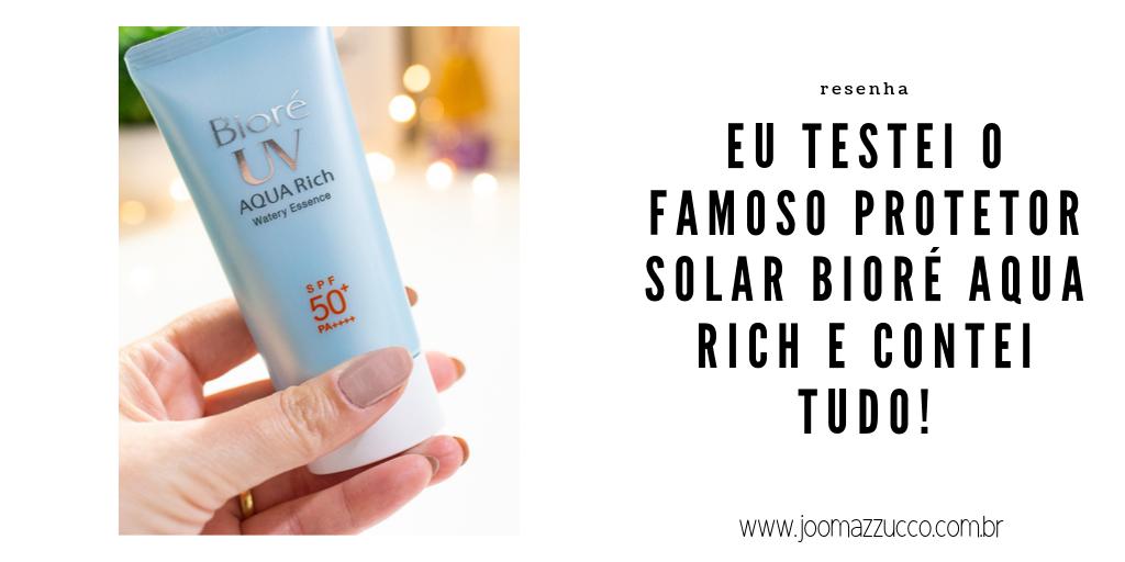 Elegance Functionality 2 - Resenha: Protetor Solar Bioré Aqua Rich Watery Essence FPS50