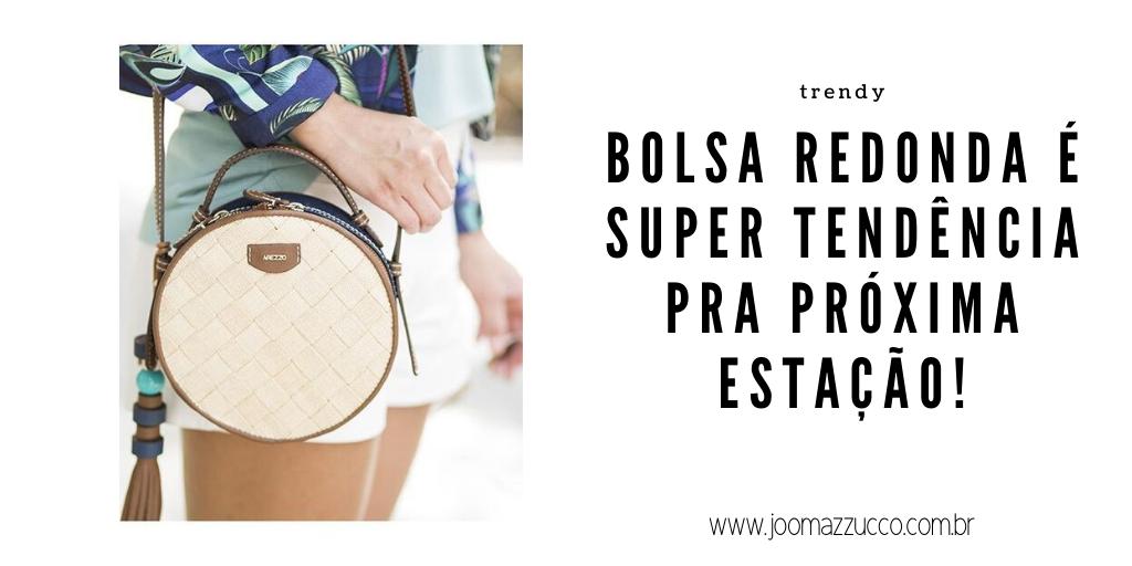 Elegance Functionality 4 - Bolsa Redonda é Trendy pra Primavera/Verão 2020