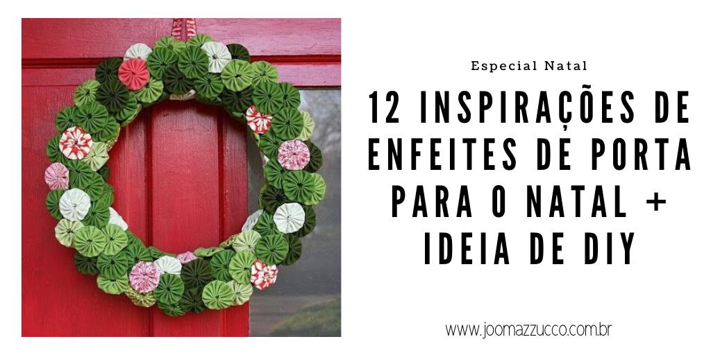 Elegance Functionality 10 - 12 Inspirações de Enfeites de Porta para o Natal + Ideia de DIY