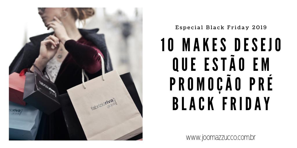 Elegance Functionality 11 - 10 Makes Desejo que estão em Promoção pré Black Friday